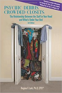 3rd Edition of Psychic Debris, Crowded Closets by Regina F Lark, Ph. D.
