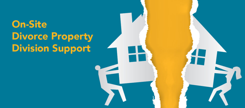 On-Site Divorce Property Division Support
