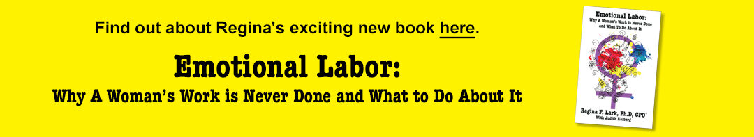 Emotional Labor: A Women's Work is Never Done and What To Do About It, Regina Larks new book